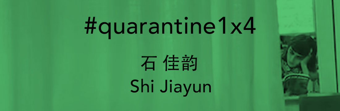 Shi Jiayun #quarantine1x4 video