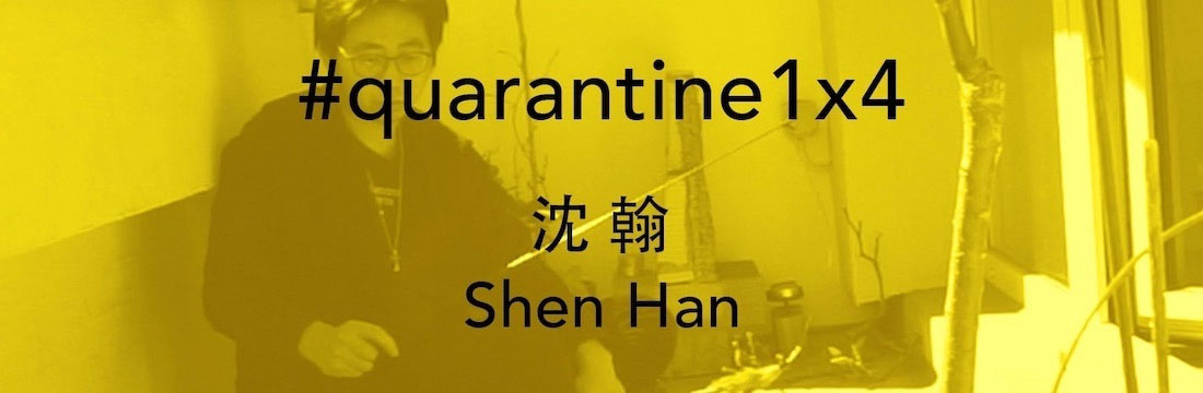 Shen Han #quarantine1x4 video